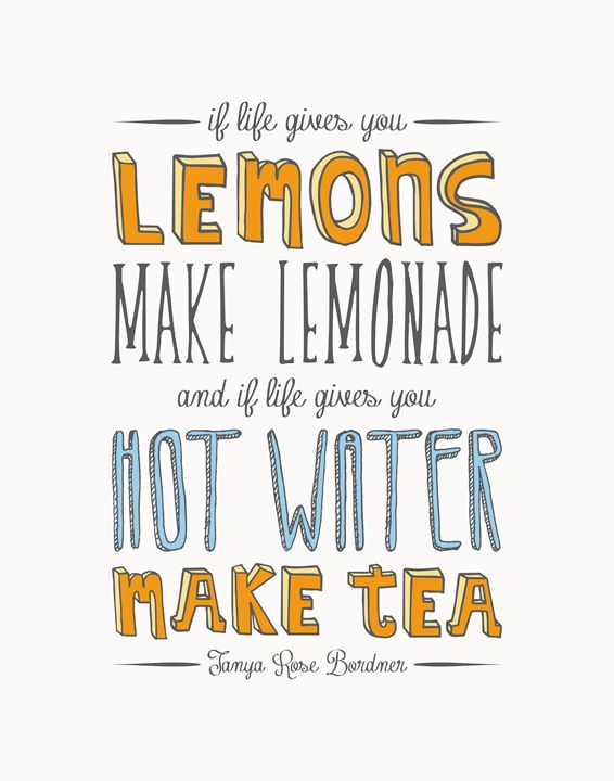 Make Lemonade. Make Tea. - Megan Romo
