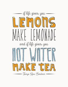 Make Lemonade. Make Tea.