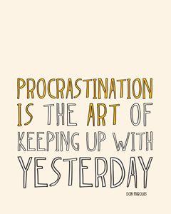 Procrastination is Art - Megan Romo