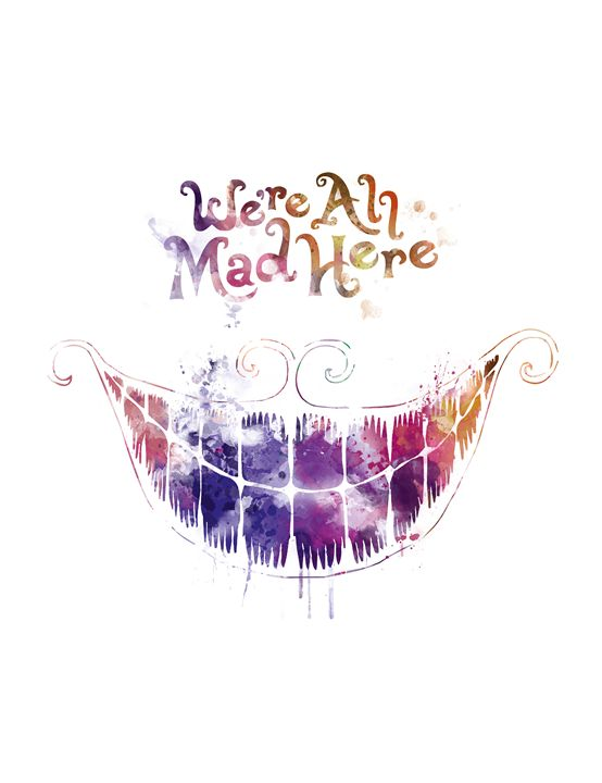 We're All Mad Here - MonnPrint