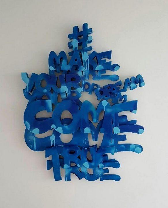 #MAKEYOURDREAMCOMETRUE - pierre lamblin art galery