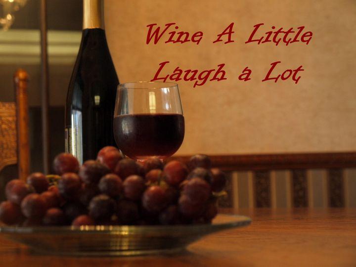 Wine a Little Laugh a Lot - JAJ Photography