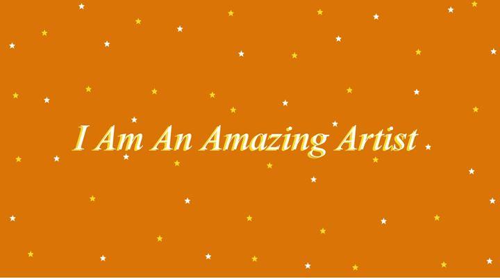 I am an amaszing artist orange sign - Laura Nybeck's Art