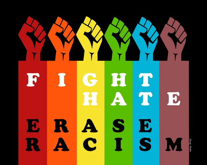 Fight Hate - Erase racism - Larry Nader Photography & Art