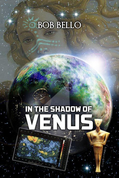 In The Shadow of Venus - The Sci-Fi World of Bob Bello