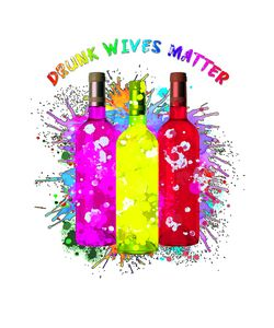 Drunk Wives Matter!