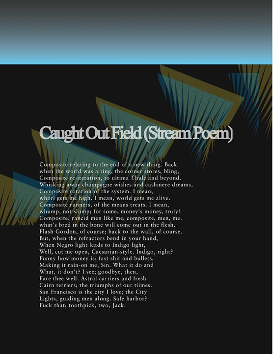 Stream Poem: Caught Out Field - Benny Biesek Art