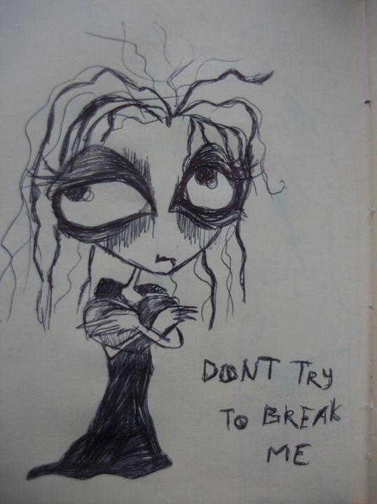 Don't try break me - Gella Göring