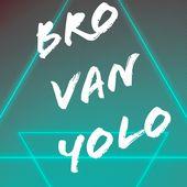 Bro Van Yolo