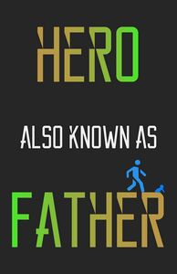 Hero Also Known as Father - black bg