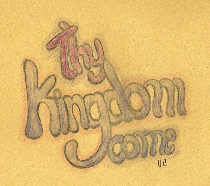 thy kinghdm come - TheWordPlace