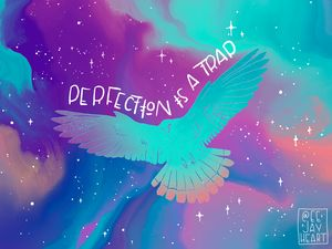 Perfection is a Trap Freedom Bird