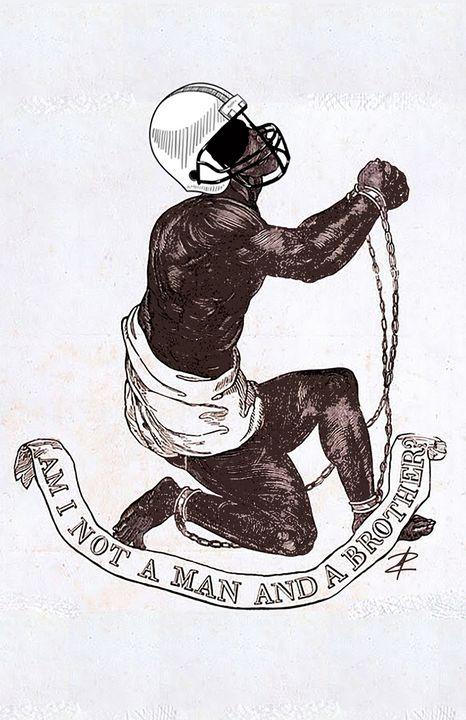 NFL Slavery by Jesse Raudales - Jesse Raudales