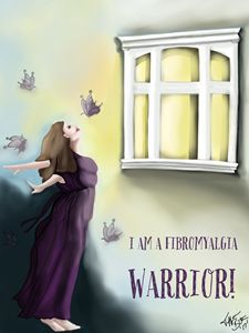 """Fibromyalgia Warrior"""