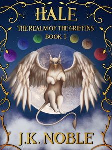Hale,The Realm of the Griffins Cover - J.K. Noble