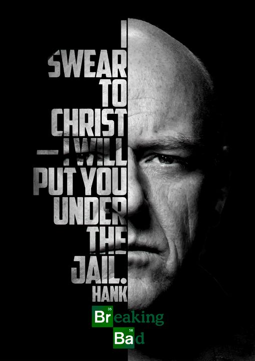 Hank Schrader Breaking Bad quote - Enea Kelo