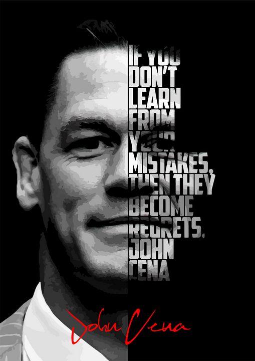 John Cena WWE Quote poster - Enea Kelo