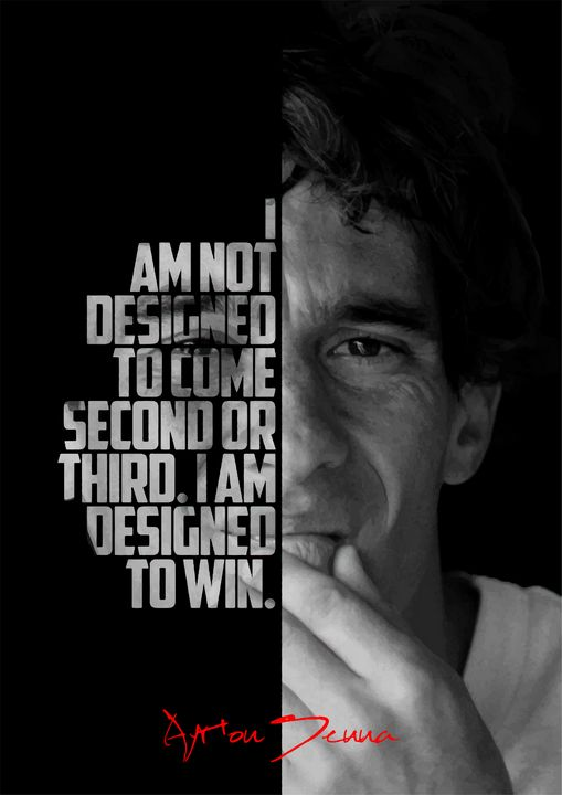Ayrton Senna quote poster. - Enea Kelo