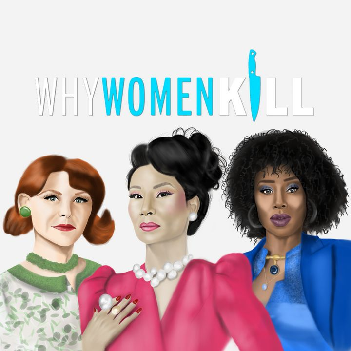 WHY WOMEN KILL! - Queencie