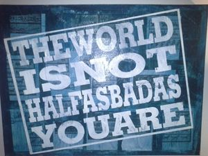 The world is not half as bad as you