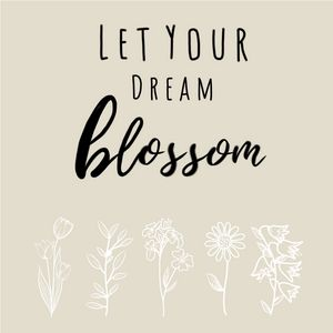 Let Your Dream Blossom
