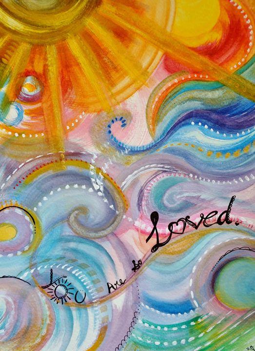 You are so Loved - by Zoë Lara - Art by Zoë Lara