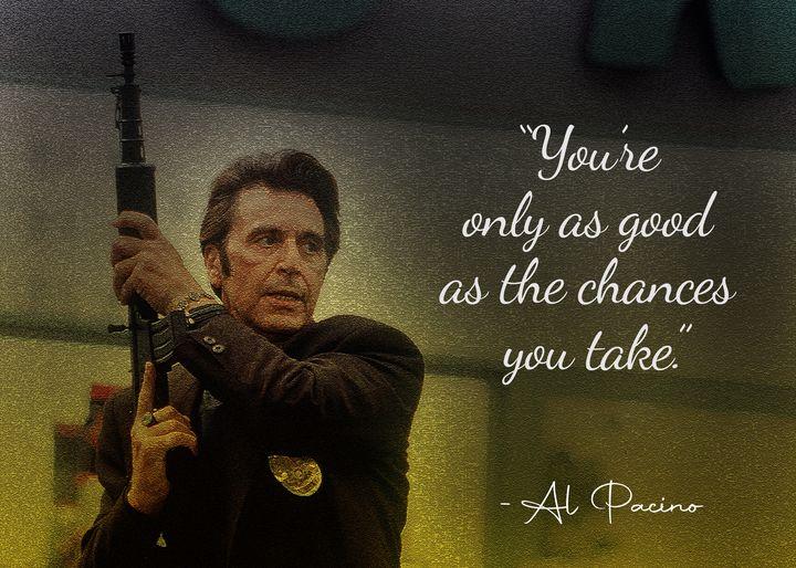 Al Pacino Quote - Anxhela Sufa