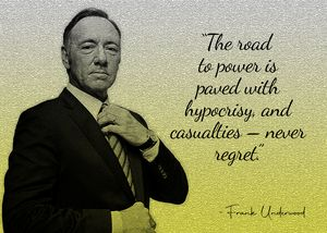 Frank Underwood Quote