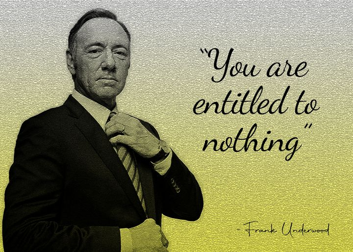 Francis Underwood Quote - Anxhela Sufa