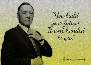 Francis Underwood Quote