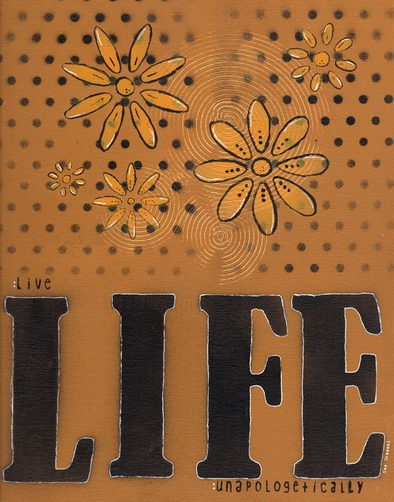 Live Life apologetically - Sue Brassel