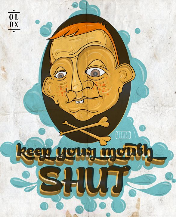Keep your mouth shut - Oldx
