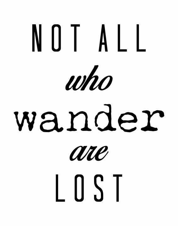 Not all who wander are lost - Wall Vibes