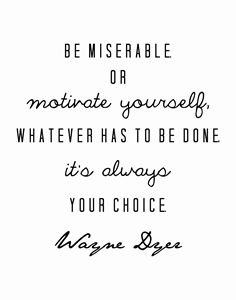 Wayne Dyer Motivate yourself