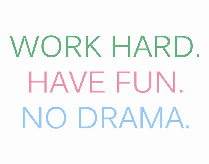Work Hard Have Fun No Drama - Wall Vibes