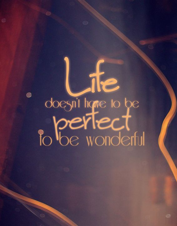 Life doesn't have to be perfect - Wall Vibes