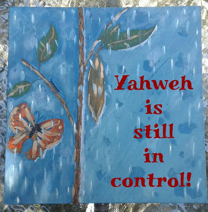 Yahweh is still in control! - HalleluYAH Art