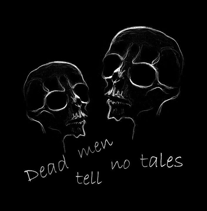 Dead men tell no tales - Art by Sundeep