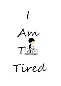 I am too tired