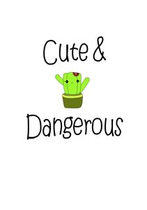 Cute and Dangerous