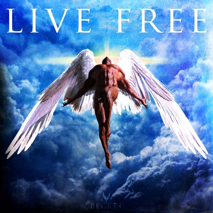 Live Free - Becket - Digital Art, Religion, Philosophy, & Astrology
