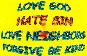 Love God & Neighbors Forgive be Kind