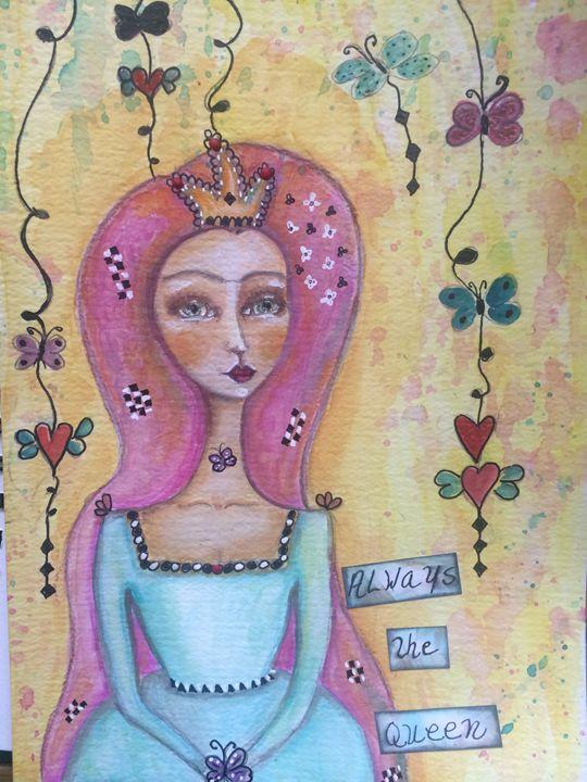 Always Be The Queen - My Artwork