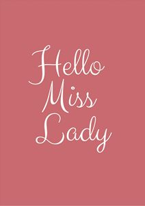 """Hello Miss Lady"" Typography"