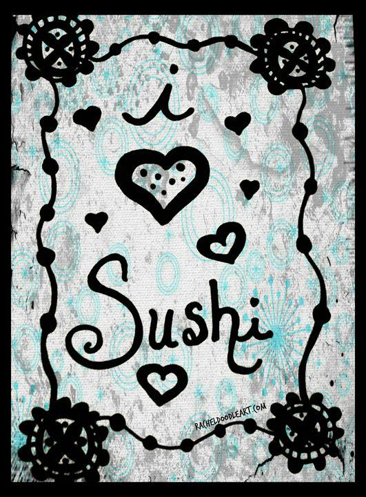 I Heart Sushi - Rachel Maynard