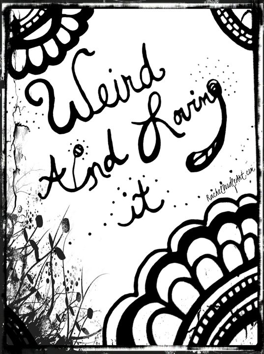 Weird and Loving It - Rachel Maynard