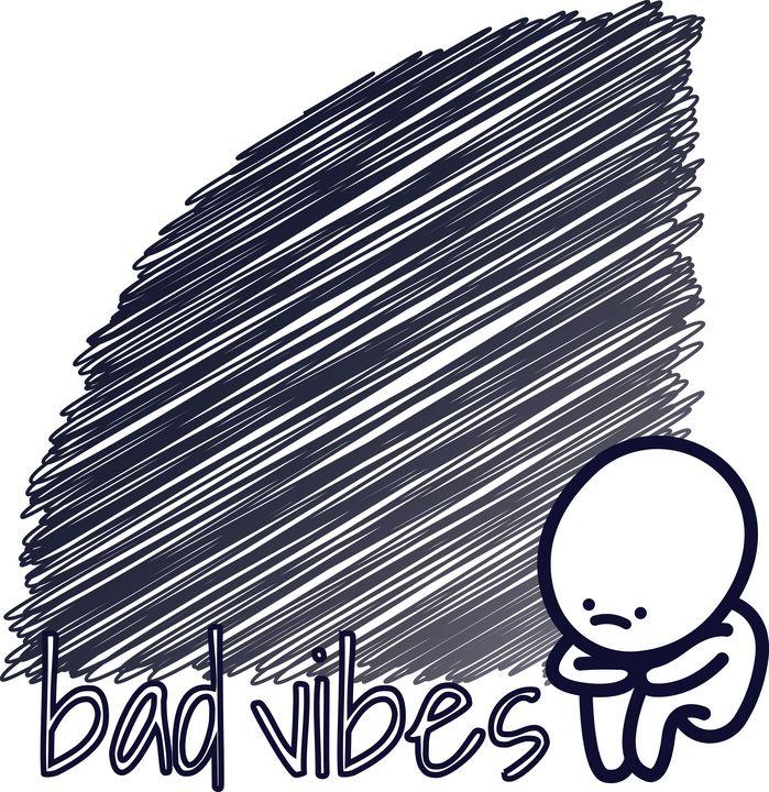 bad vibes -  Qaisermumtaz1