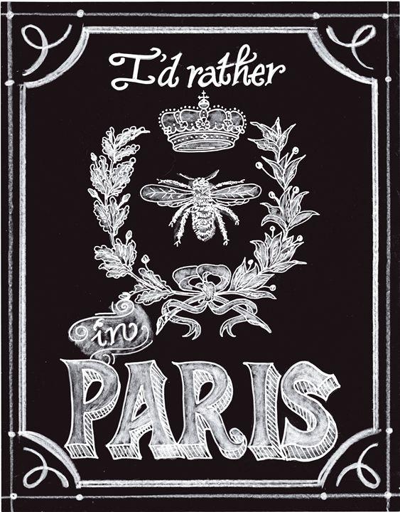 I'd Rather BEE in Paris - Chalkboard Art