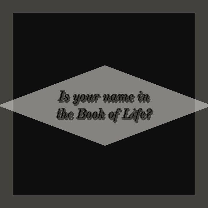Is your name in the Book of Life - Jesus Lovers Arts Shop